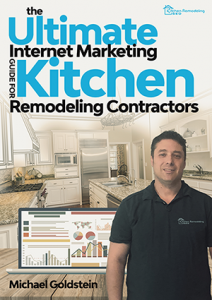 The Ultimate Internet Marketing Guide for Kitchen Remodeling Contractors