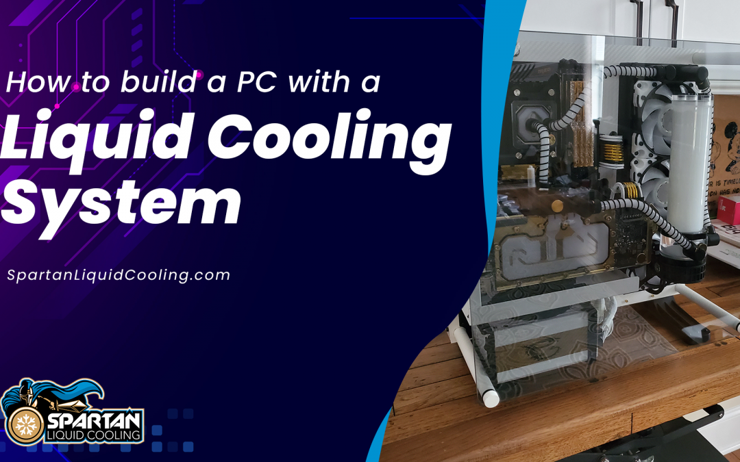 How to Build a Liquid-Cooled PC