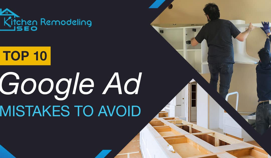 The Top 10 Google Ad Mistakes to Avoid For Lead Generation