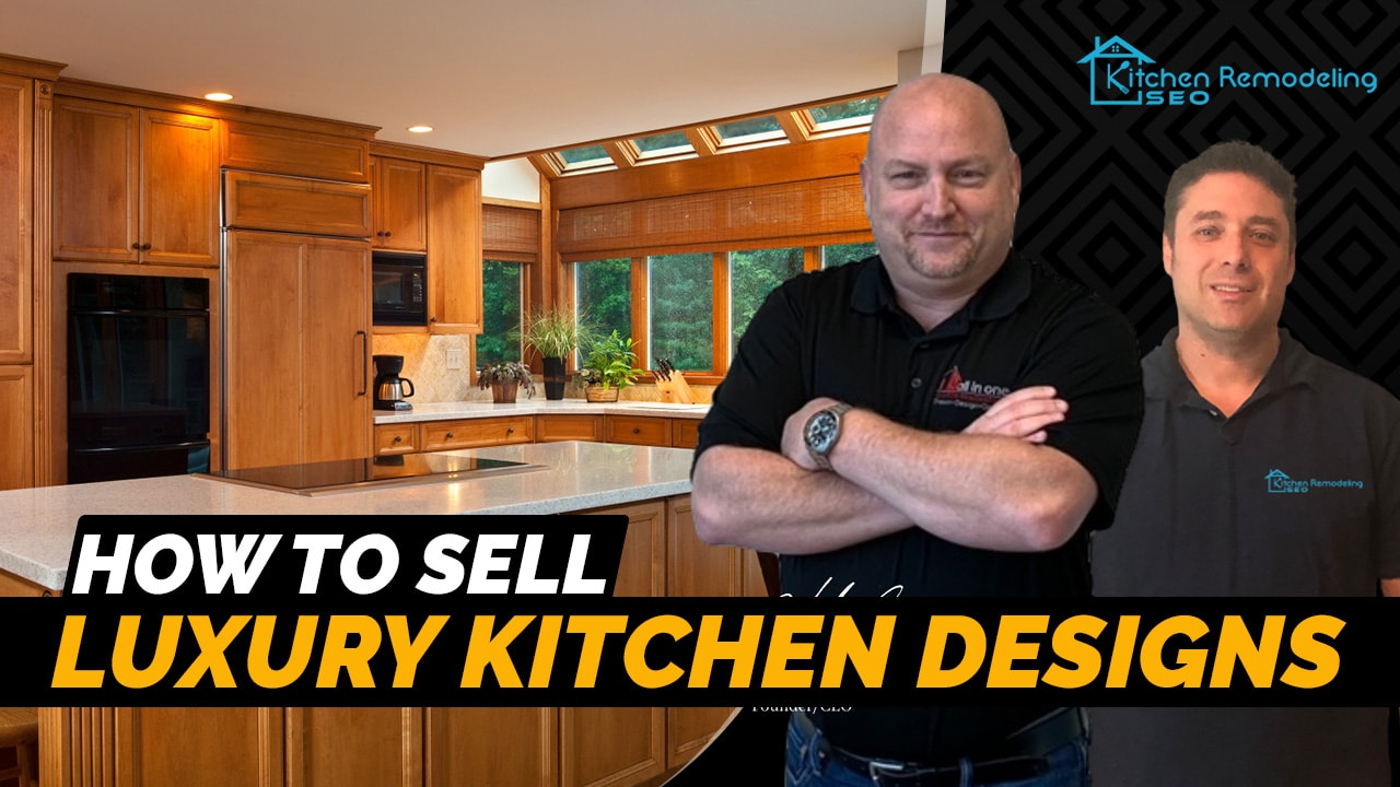 how to sell luxury kitchen designs